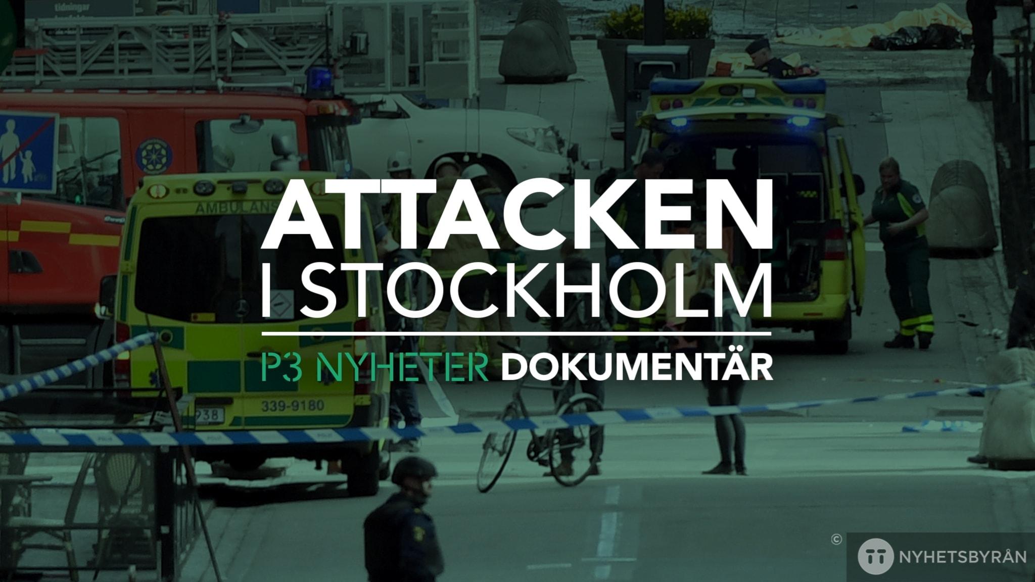 Attacken i Stockholm - P3 Nyheter Dokumentär