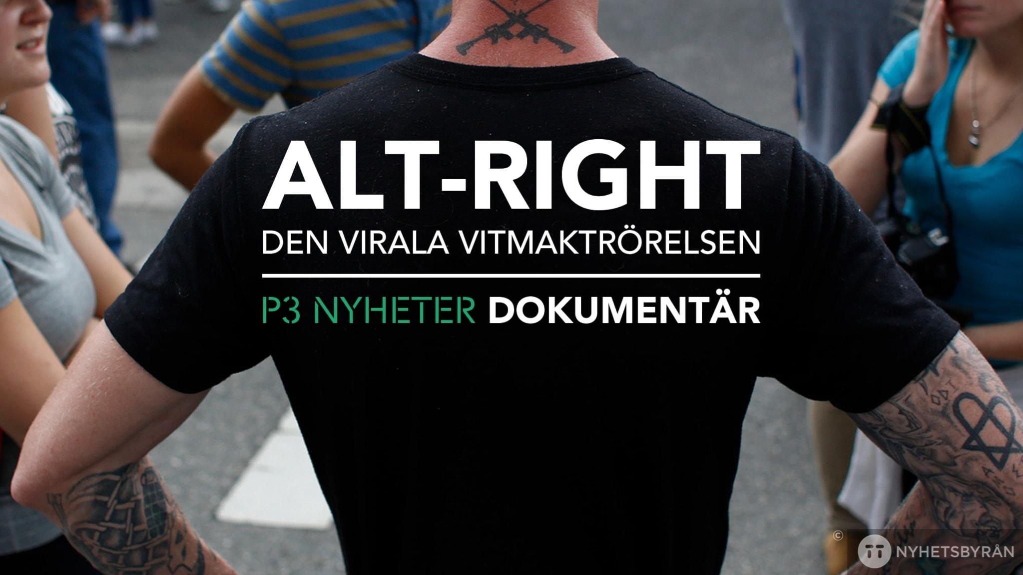 Alt-right, den virala vitmaktrörelsen - P3 Nyheter Dokumentär