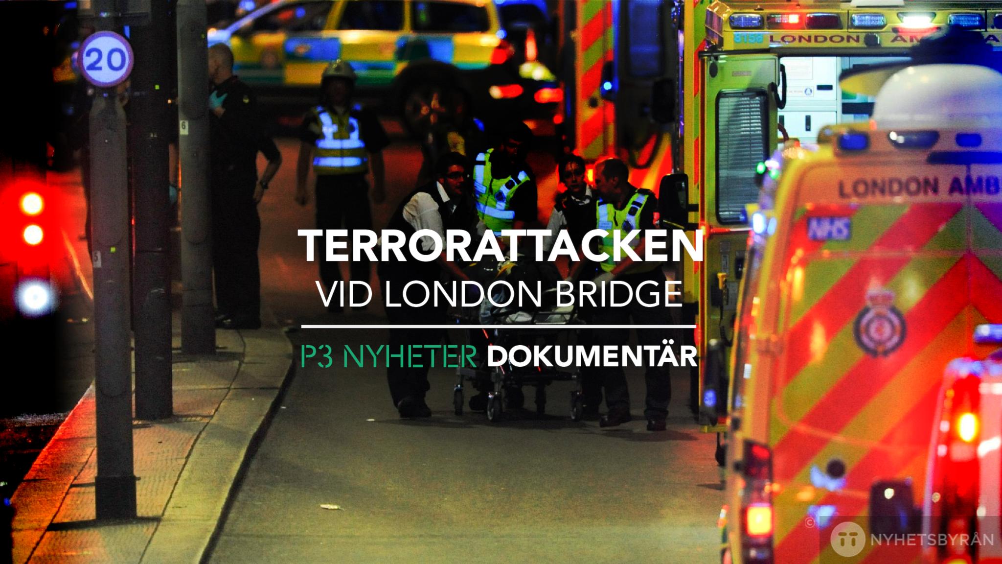 Terrorattacken vid London Bridge - P3 Nyheter Dokumentär