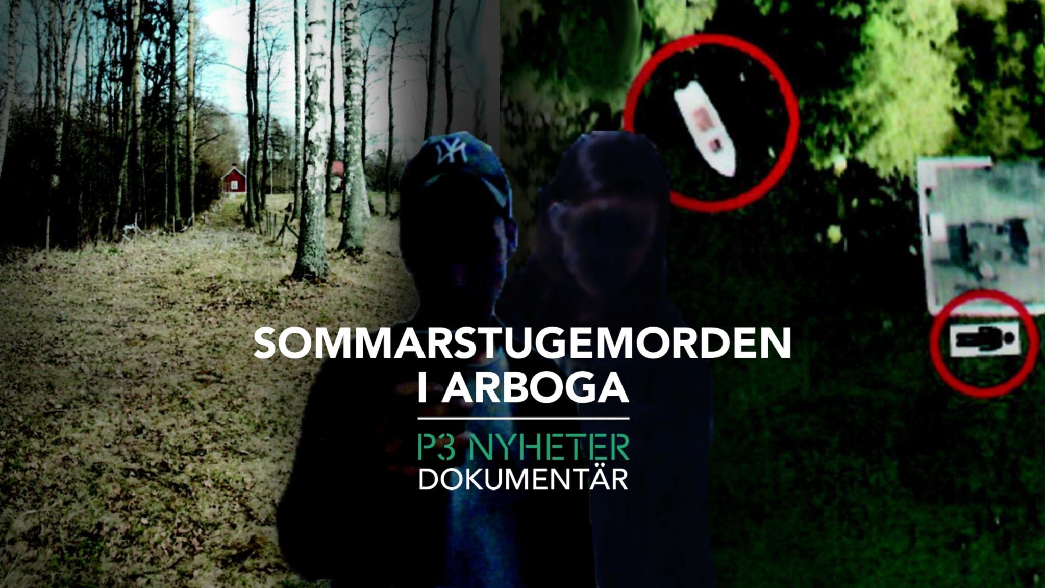 Sommarstugemorden i Arboga - P3 Nyheter Dokumentär