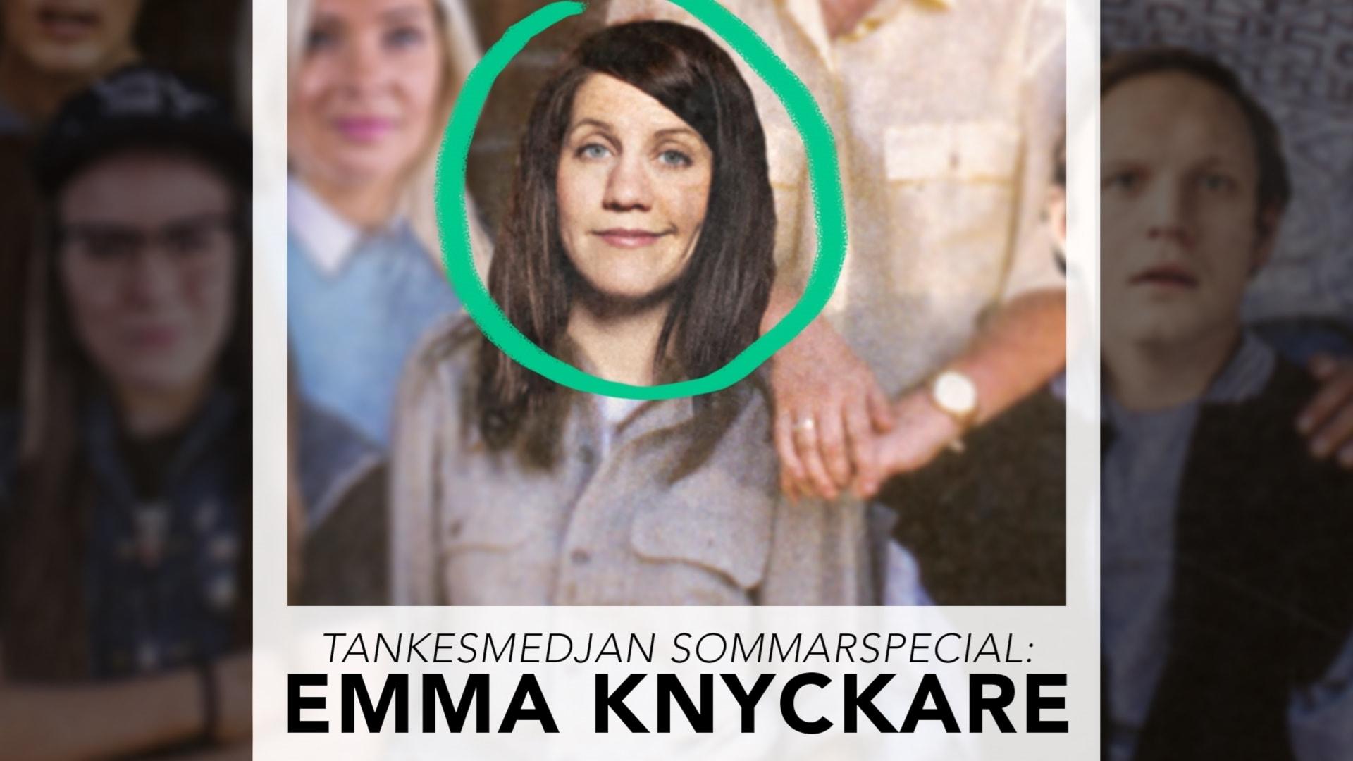 Tankesmedjan sommarspecial: Emma Knyckare!
