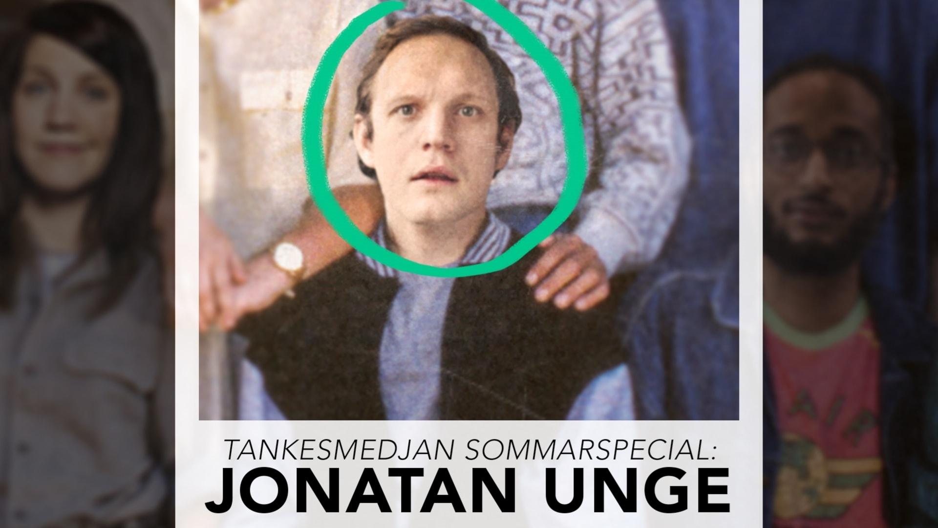 Tankesmedjan sommarspecial: Jonatan Unge!