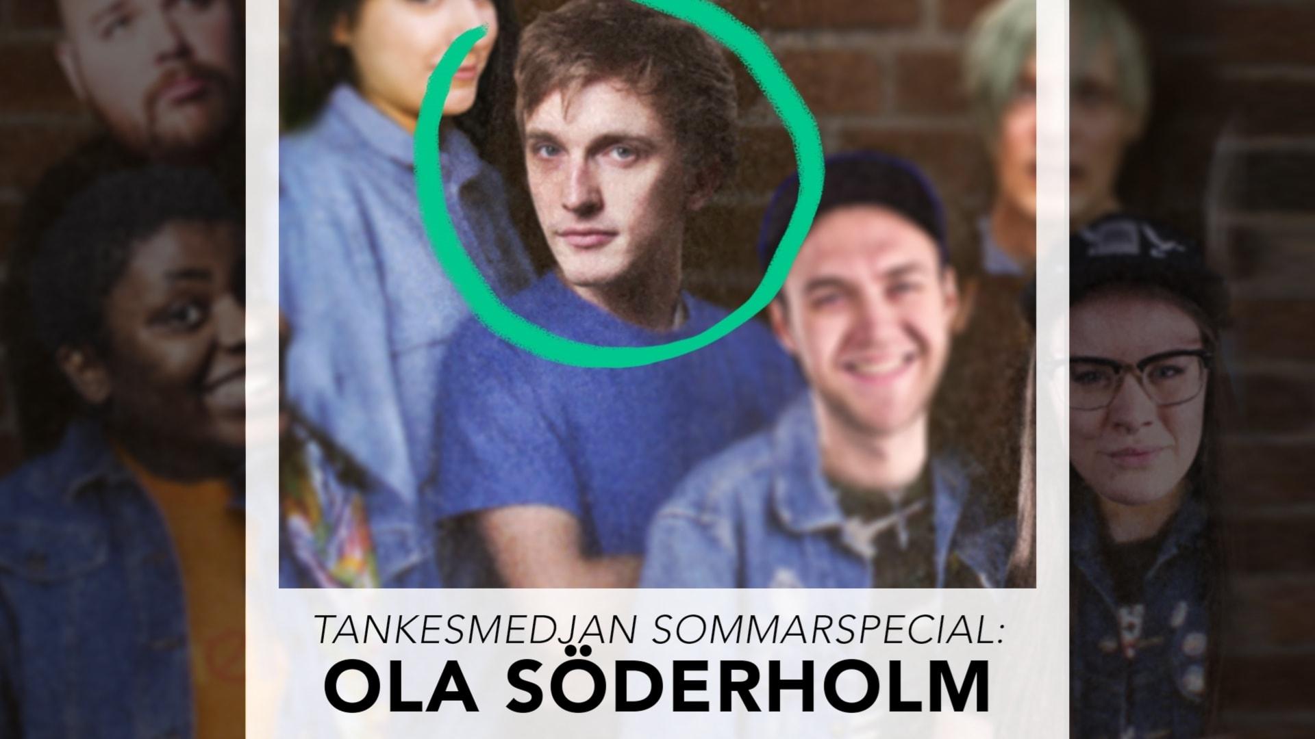 Tankesmedjan sommarspecial: Ola Söderholm!