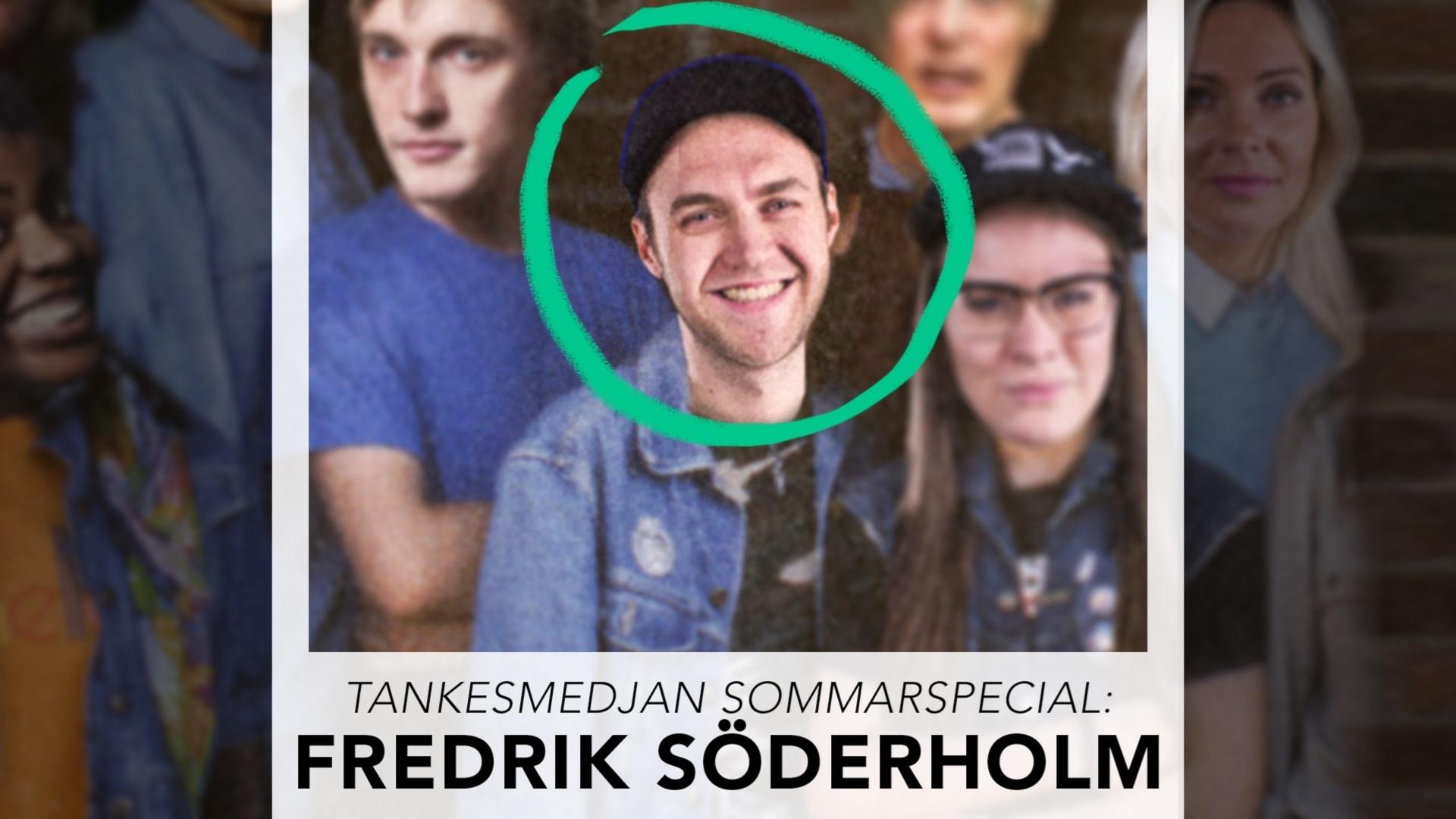 Tankesmedjan sommarspecial: Fredrik Söderholm!