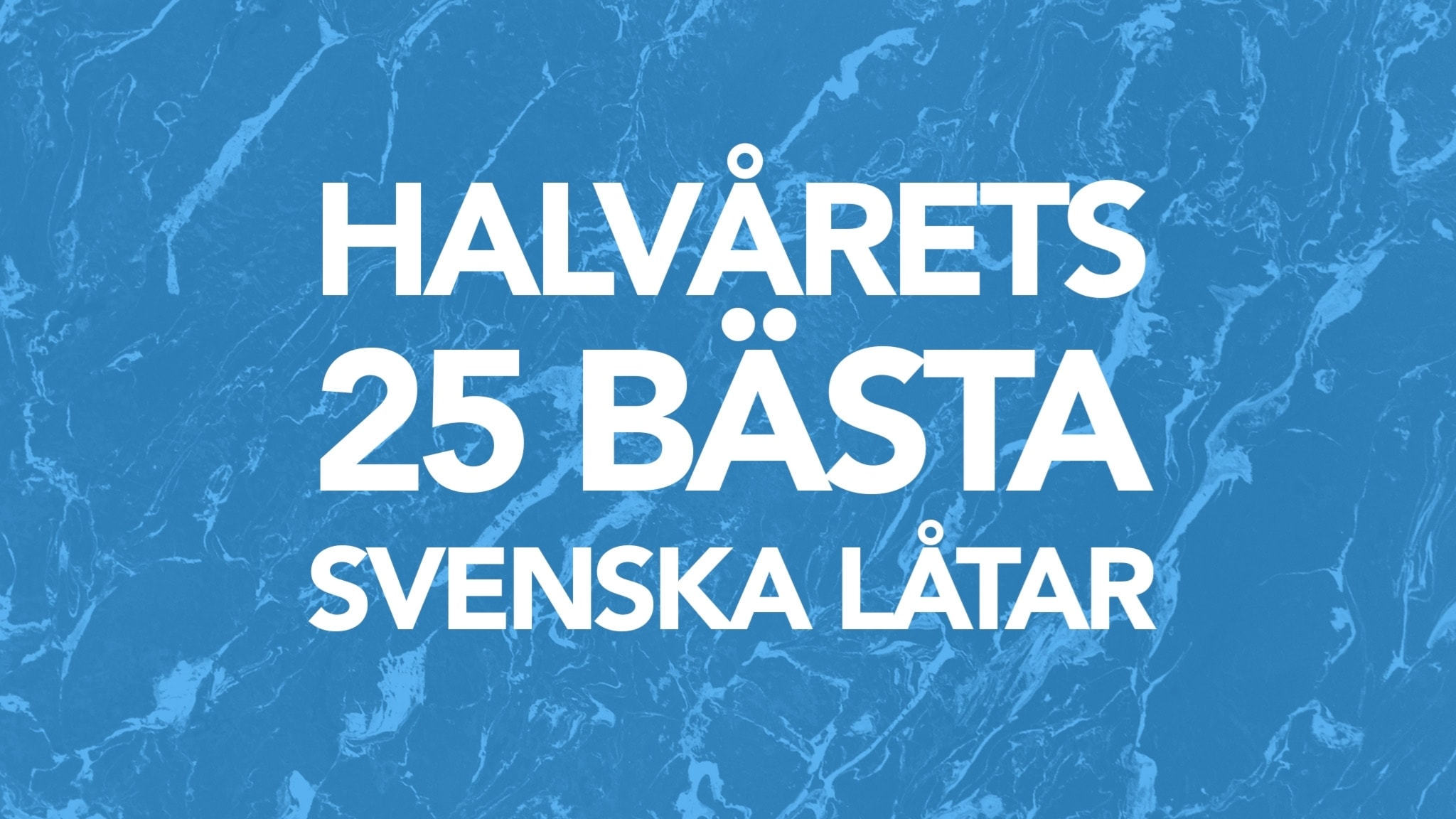 Halvårets 25 bästa svenska låtar