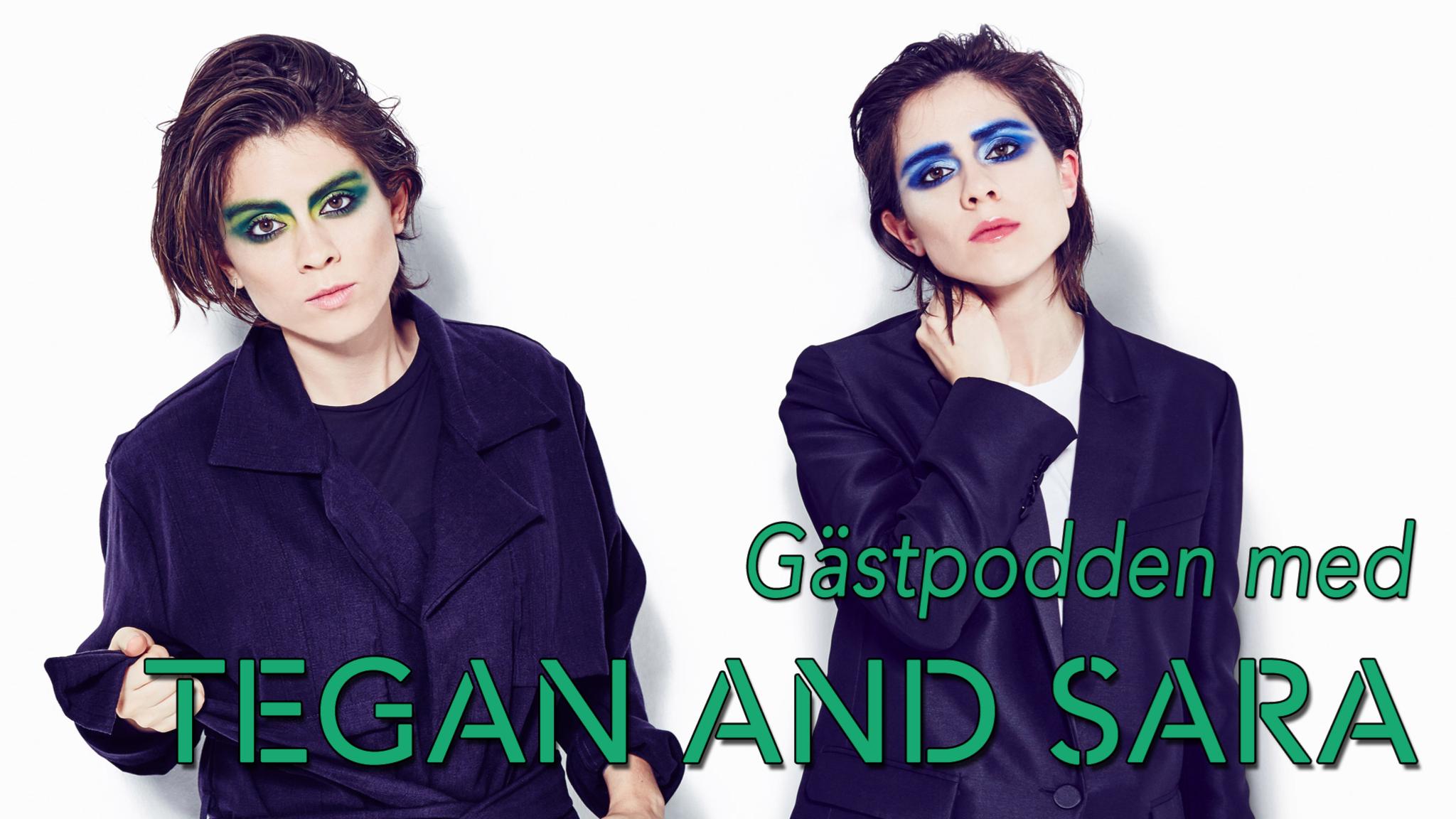 Gästpodden med popduon Tegan and Sara