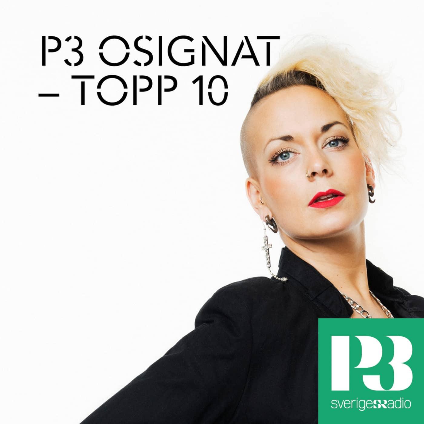 P3 Osignat - Topp 10