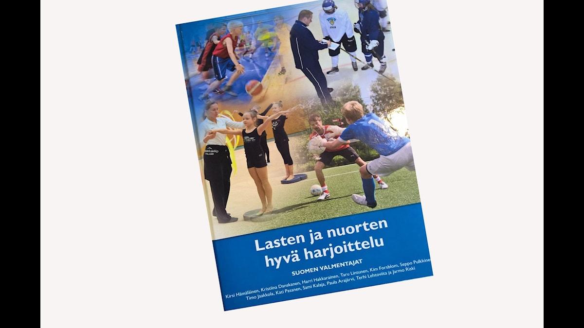 Kirjan nimi on Lasten ja nuorten hyvä harjoittelu