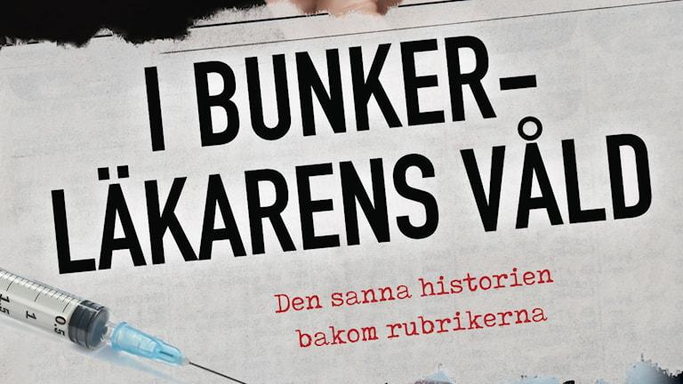 """Bokomslaget till """"I bunkerläkarens våld""""."""