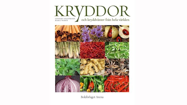 Kryddor och kryddväxter från hela världen av Marie Widén och Lennart Engstrand