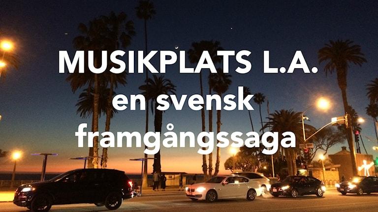 Musikplats L.A. - en svensk framgångssaga
