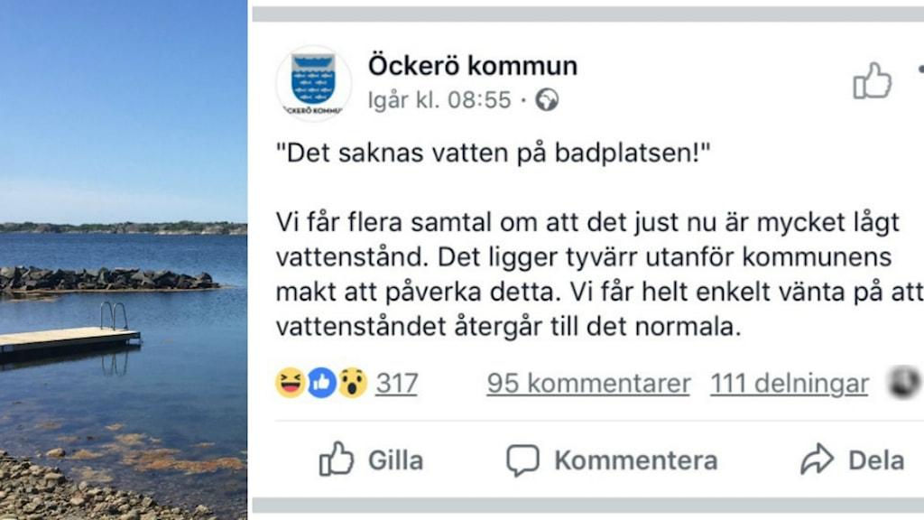 """Facebookmeddelande från Öckerö kommun: """"Det saknas vatten på badplatsen!""""  Vi får flera samtal om att det just nu är väldigt lågt vattenstånd. Det ligger tyvärr utanför kommunens makt att påverka detta. Vi får helt enkelt vänta på att vattenståndet återgår till det normala."""