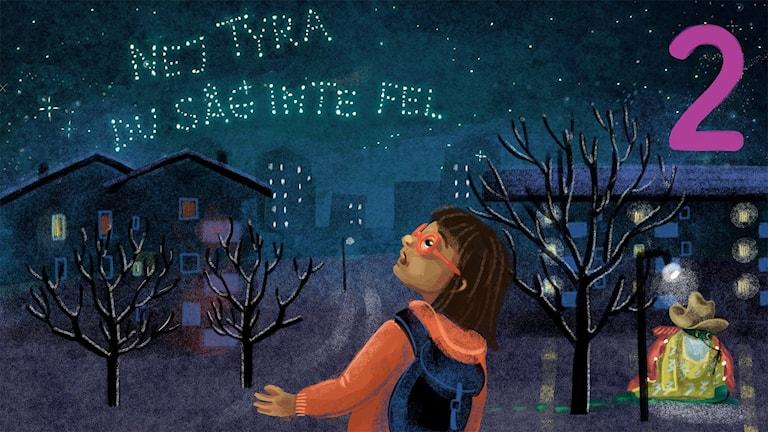 Biggest Bang, del 2: Tyra ser ett meddelande på himlen. Bild: Anna Sandler