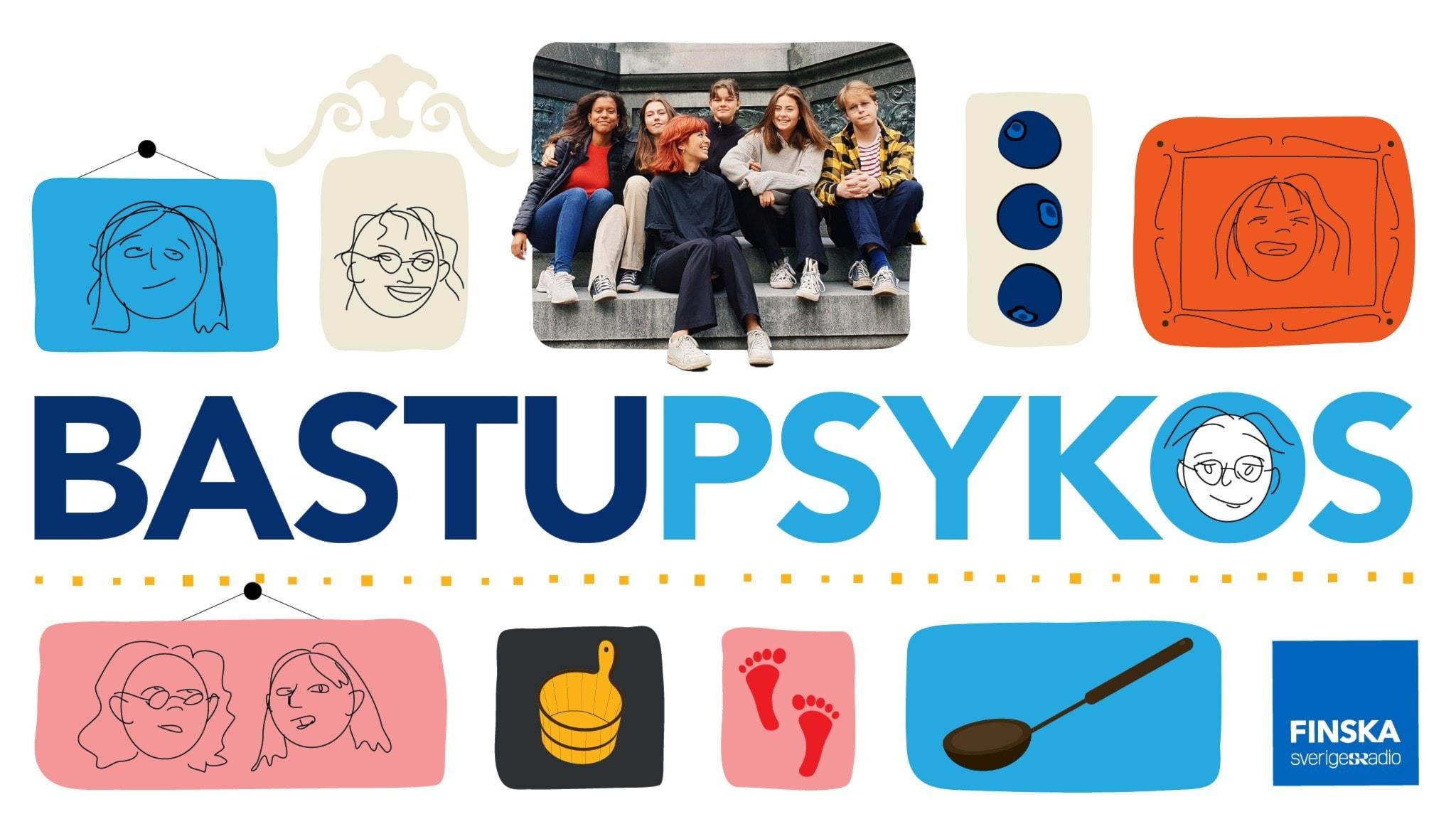 Ett kollage med små tecknade grafiska element. samt en bild med de sex programledarna. I mitten står det Bastupsyos med stora bokstäver.