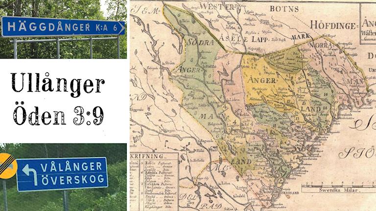 Bilder på vägskyltar med texten Häggdånger och Vålånger samt faksimiler ur kartsamlingar med texten Ullånger och en gammal karta över Ångermanland.