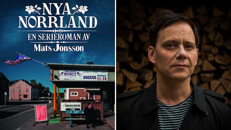 Omslaget till serieromanen Nya Norrland och porträtt på författaren och serietecknaren Mats Jonsson. Foto: Pressbild Galago och Johannes Klenell