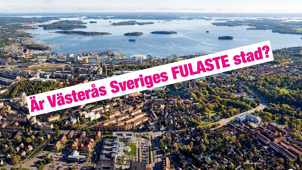 Är Västerås fulaste staden?