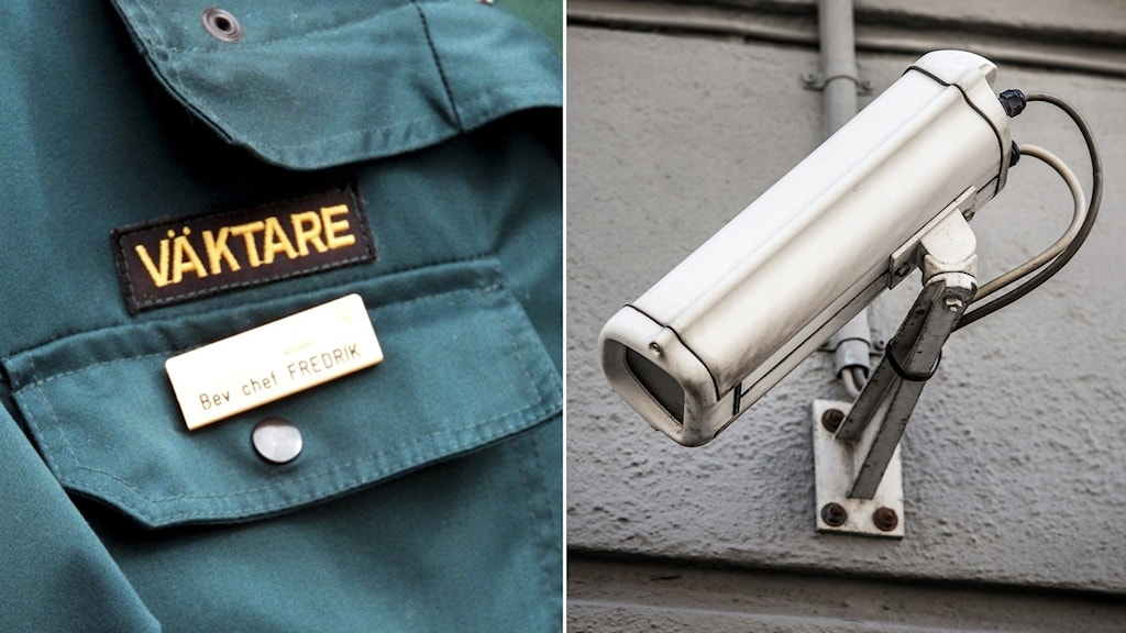 Väktare och kameraövervakning.