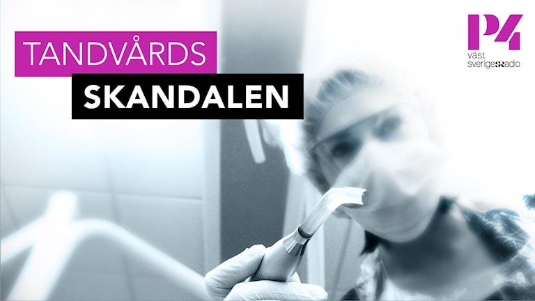 """Texten """"tandläkarskandalen"""" på en suddig bild av en tandläkare."""