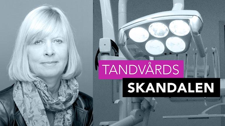 Till vänster ses pressbild av Gunilla Hult Backlund, generaldirektör för Ivo. Till höger inklippt bild från tandläkarmottagning med texten Tandvårdsskandalen.