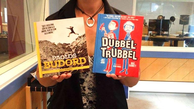 Paolos budord och Dubbel Trubbel är Ulrika Larssons hetaste boktips just nu.  Foto: Sveriges Radio