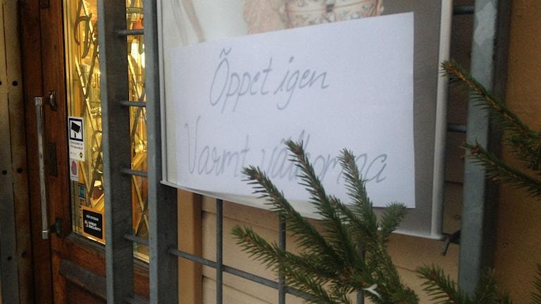 Butiken är nu öppen igen som vanligt. Foto: Sveriges Radio