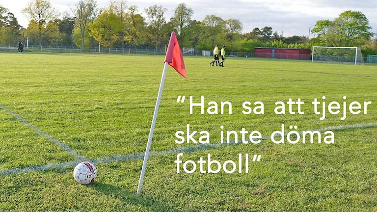 Många tjejer berättar för Sveriges Radio att de får ta emot hat och sexuella trakasserier som fotbollsdomare.