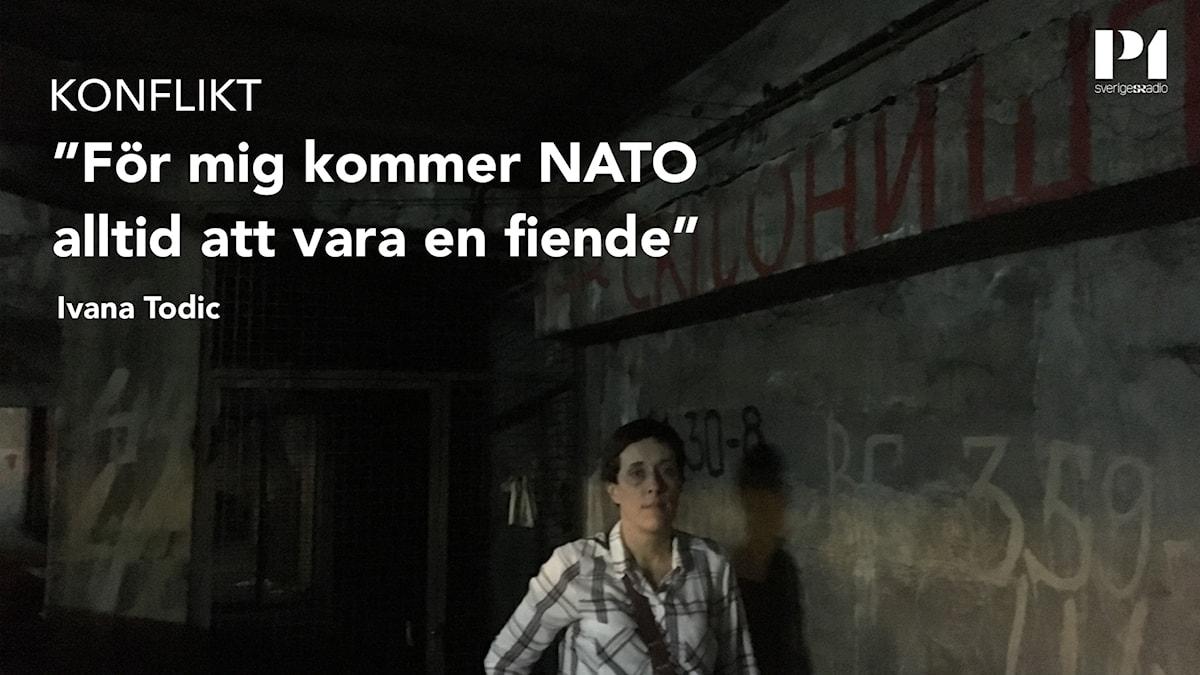 Ivana Todic i ett skyddsrum där folk gömde sig under NATOs bombingar i Belgrad.