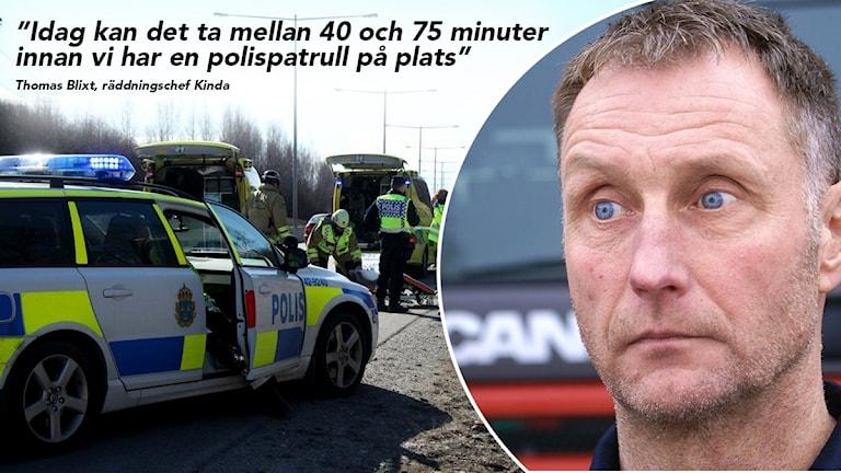 Thomas Blixt är räddningschef i Kinda. Han är kritisk till att det tar längre tid för polisen att komma fram till olyckor.