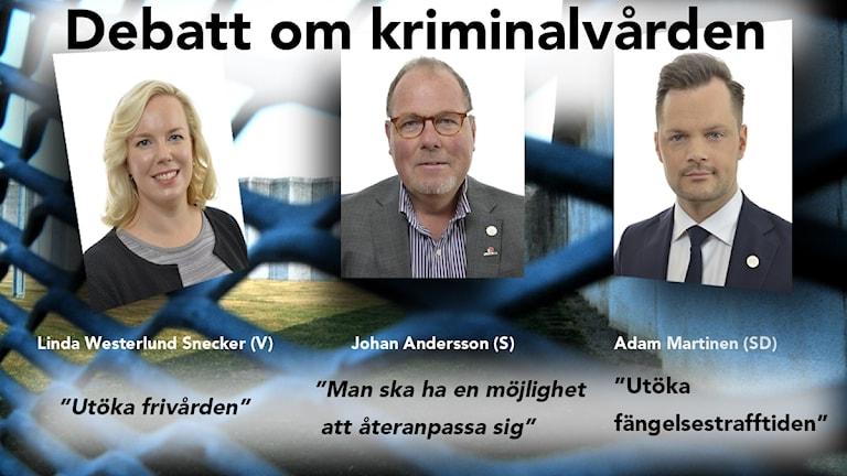 Linda Westerlund Snecker (V), Johan Andersson (S) och Adam Martinen (SD) debatterar kriminalvård.