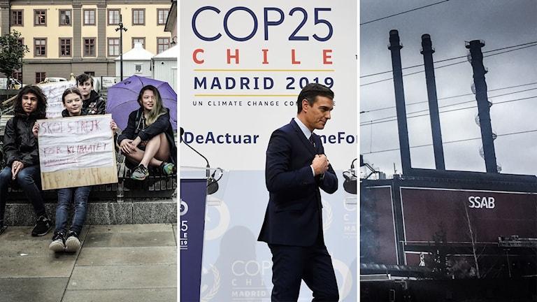 Skolstrejkare i Falun, Spaniens premiärminister på väg ner från talarpodiet på klimatförhandlingarna i Madrid och SSAB:s skorstenar i Borlänge.