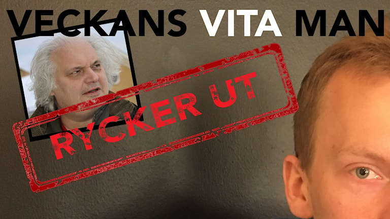 Göran Greider och kollage över Veckans vita man