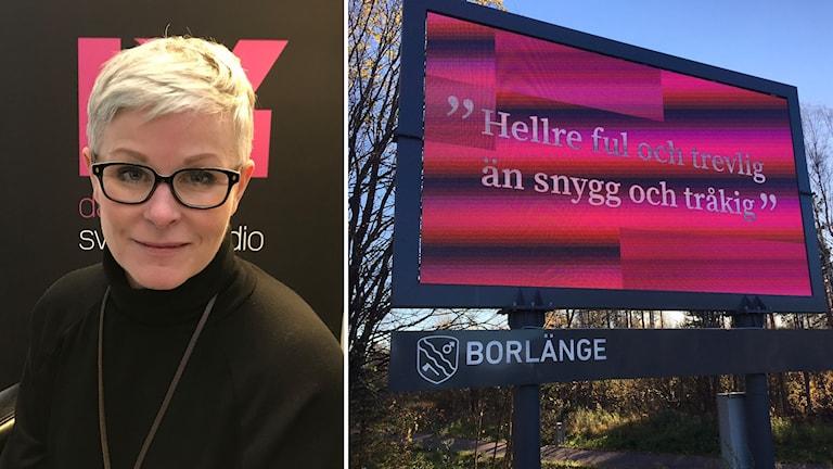 """Angelica Ekholm, näringslivschef i Borlänge kommun, och skylt där det står """"Hellre ful och trevlig än snygg och tråkig"""""""