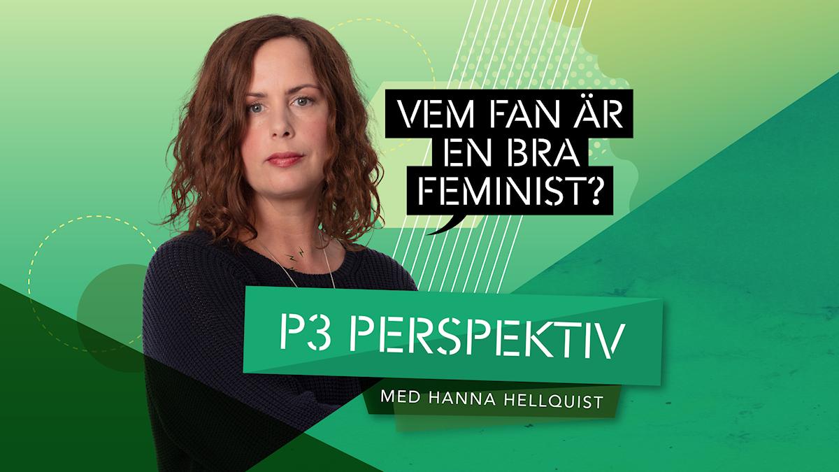 P3 Perspektiv - Vem fan är en bra feminist? Ett panelsamtal med Hanna Hellquist