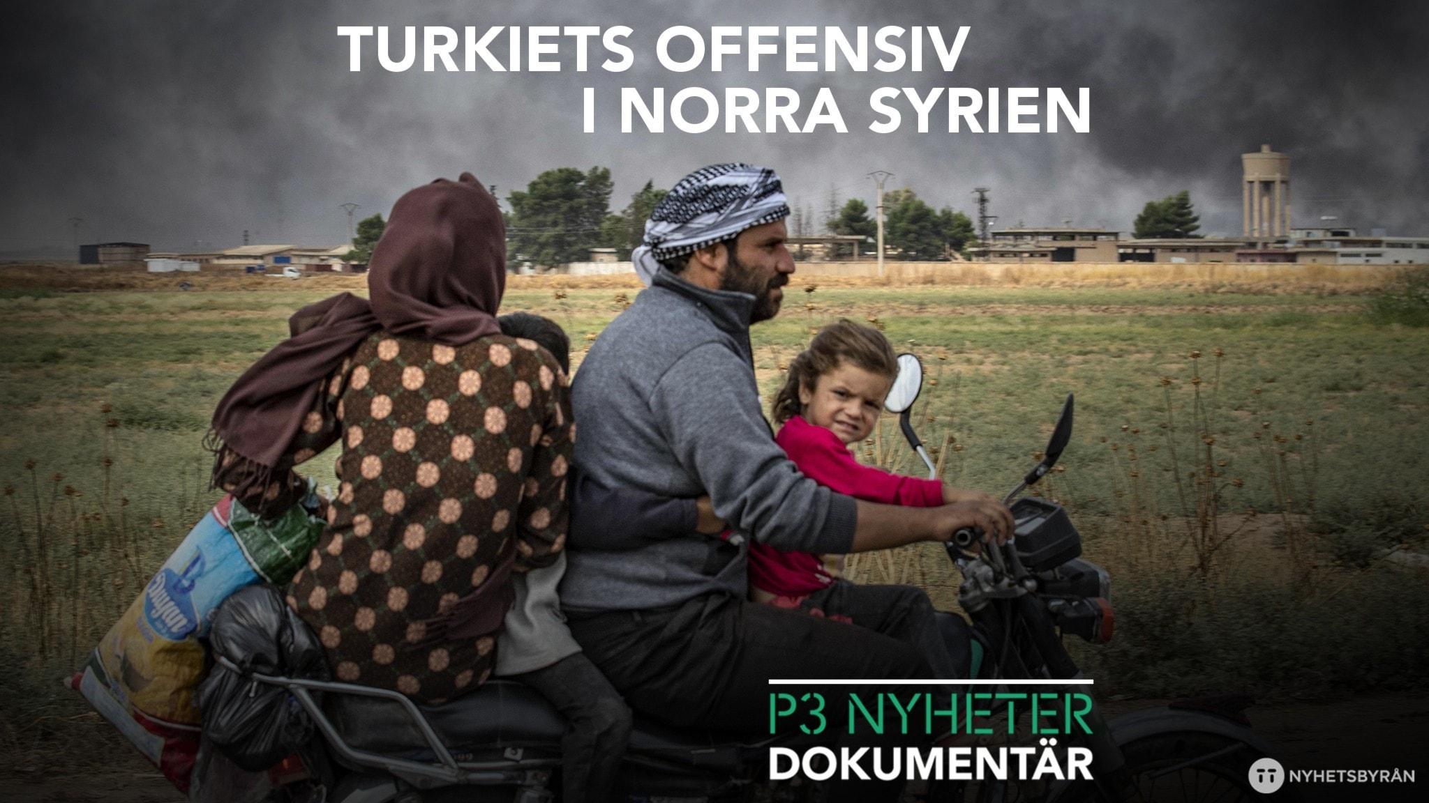 Turkiets offensiv i norra Syrien - P3 Nyheter Dokumentär