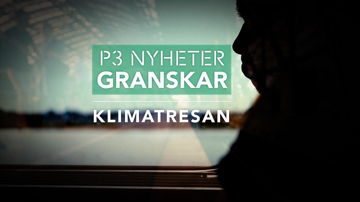 Klimatresan - P3 Nyheter Granskar