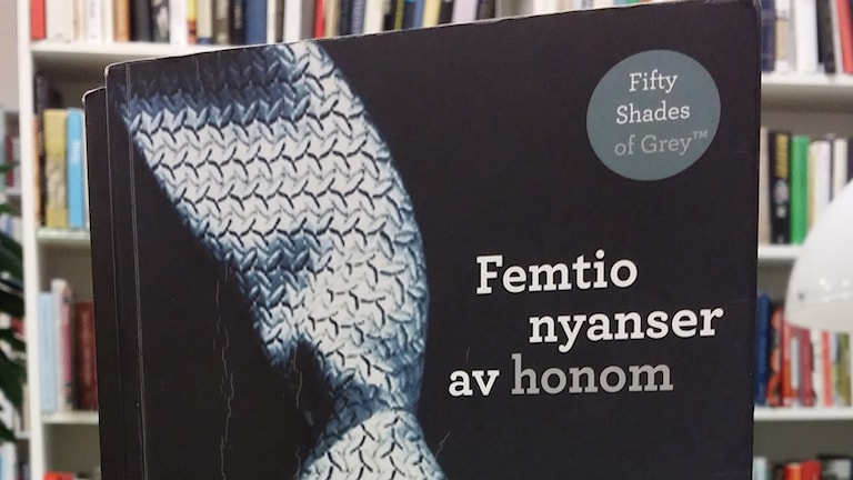 Boken Fifty Shades of Grey. Foto: Rihaneh Rouhani/Sveriges Radio