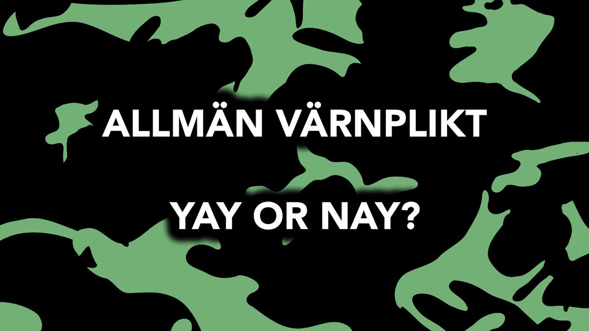Allmän värnplikt. Yay or Nay?