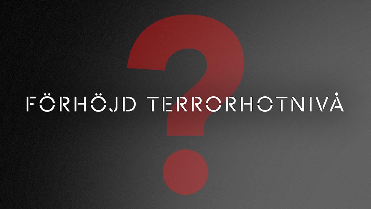 Förhöjd terrorhotnivå?