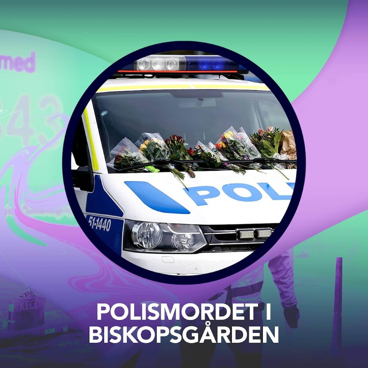 Polismordet i Biskopsgården – P3 Nyheter Dokumentär