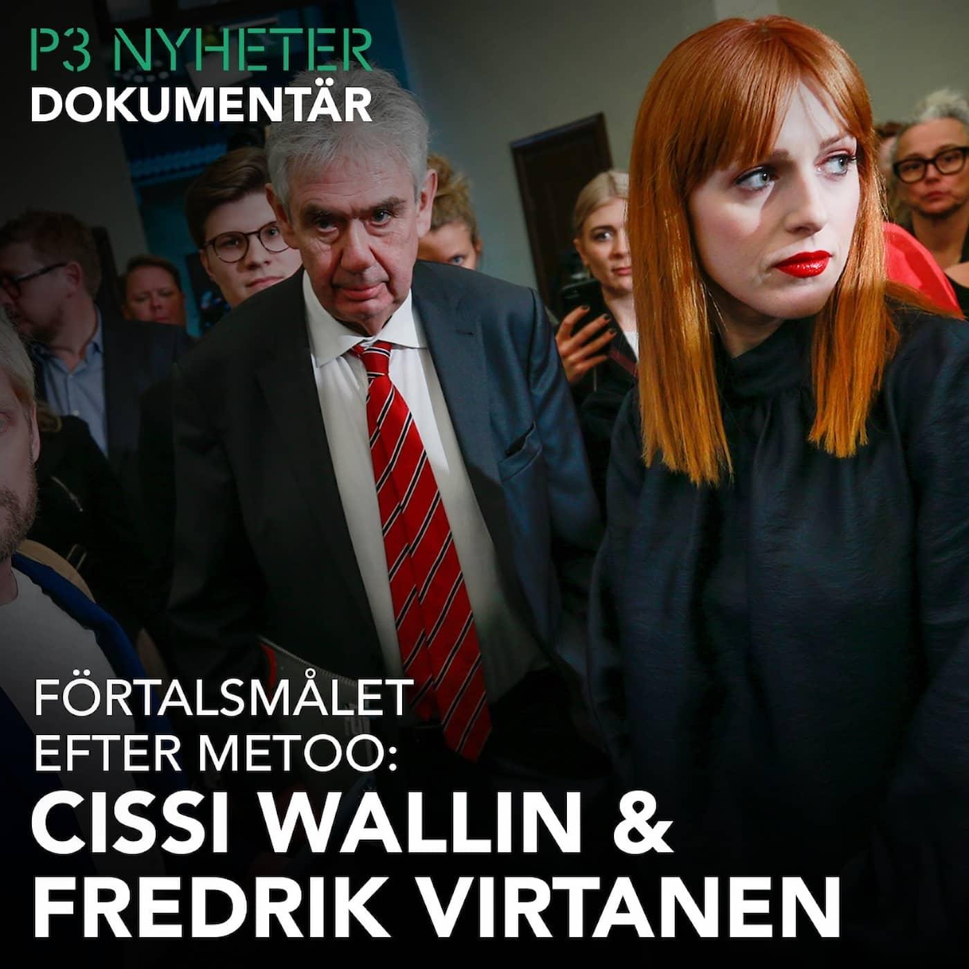 Förtalsmålet efter Metoo: Cissi Wallin och Fredrik Virtanen - P3 Nyheter Dokumentär