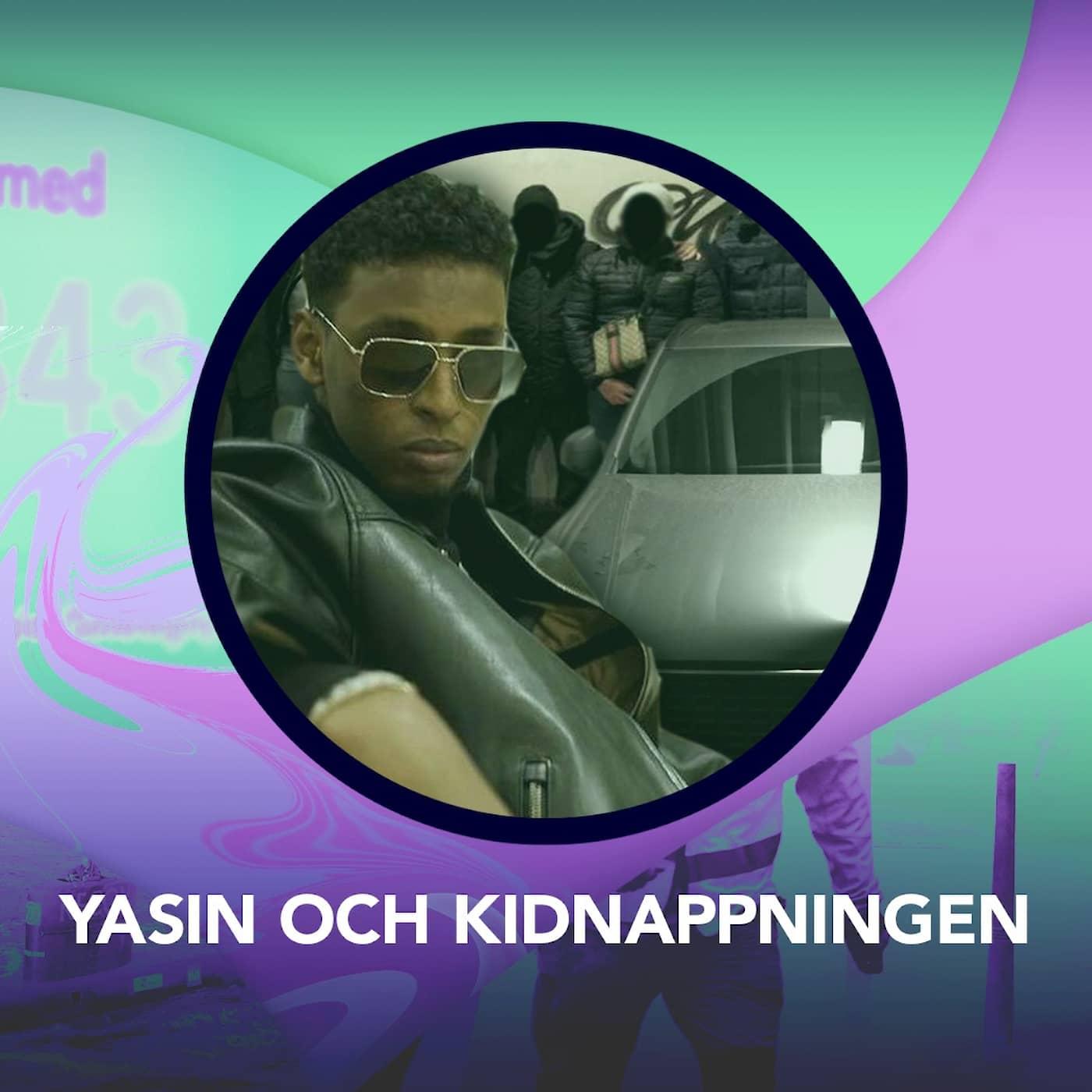 Yasin och kidnappningen – P3 Nyheter Dokumentär