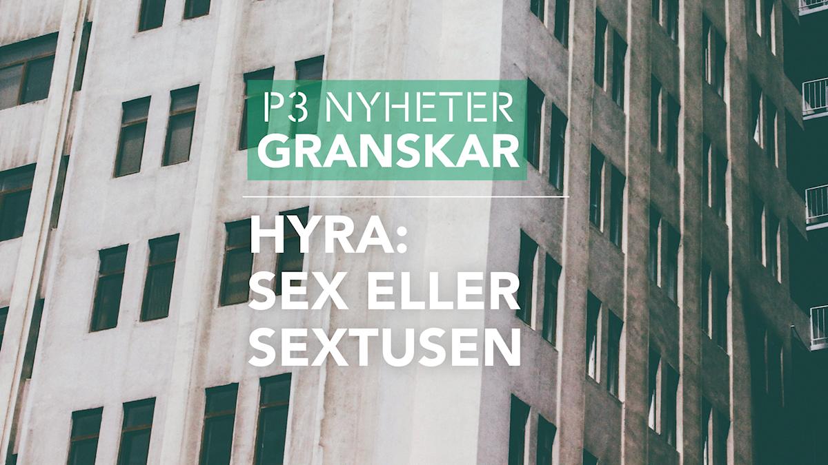 P3 Nyheter Granskar - Hyra: sex eller sextusen
