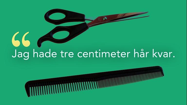 """En sax och en kam, samt texten """"Jag hade tre centimeter hår kvar"""""""