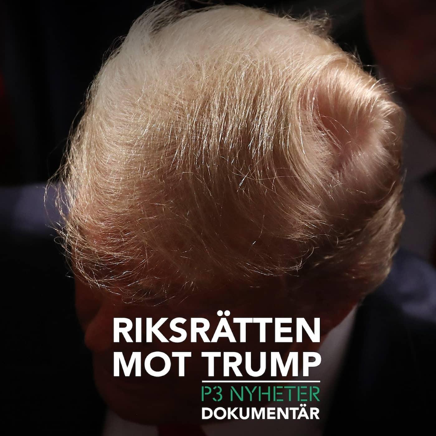 Riksrätten mot Trump- P3 Nyheter Dokumentär