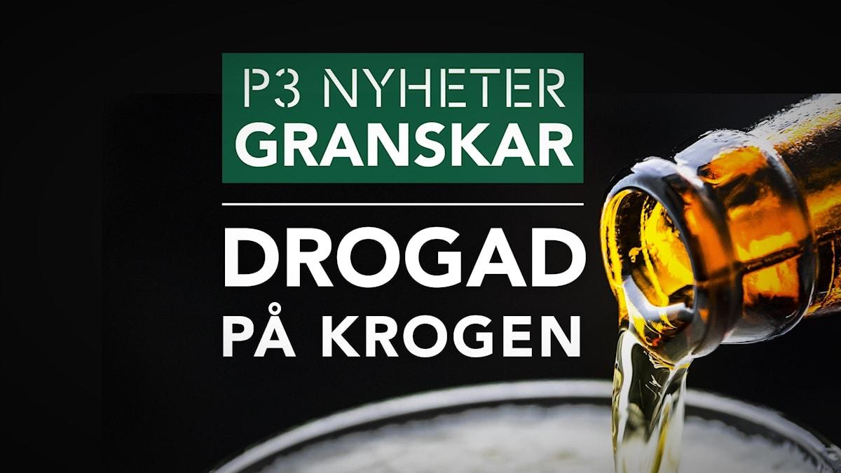 P3 Nyheter Granskar - Drogad på krogen