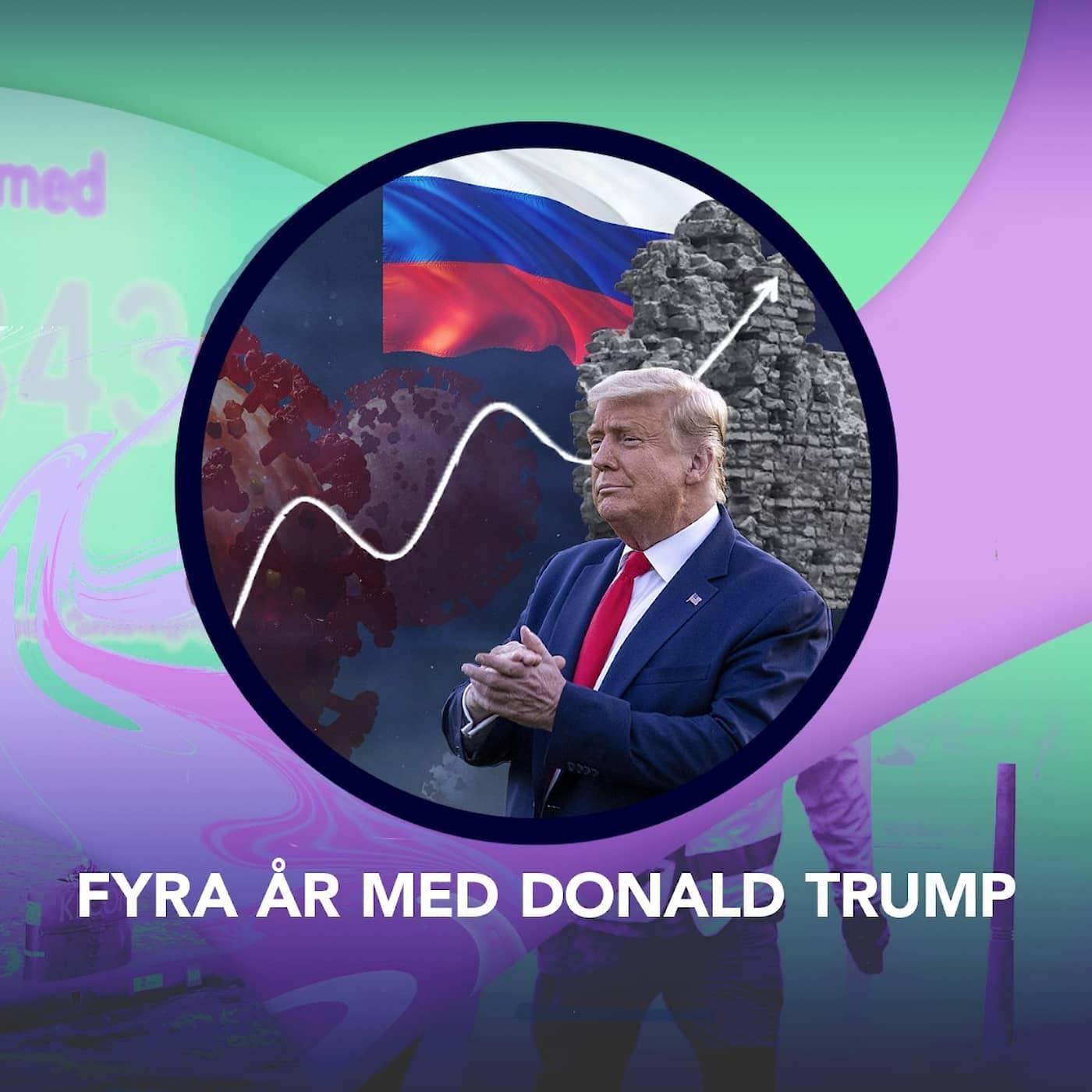 Fyra år med Donald Trump – P3 Nyheter Dokumentär