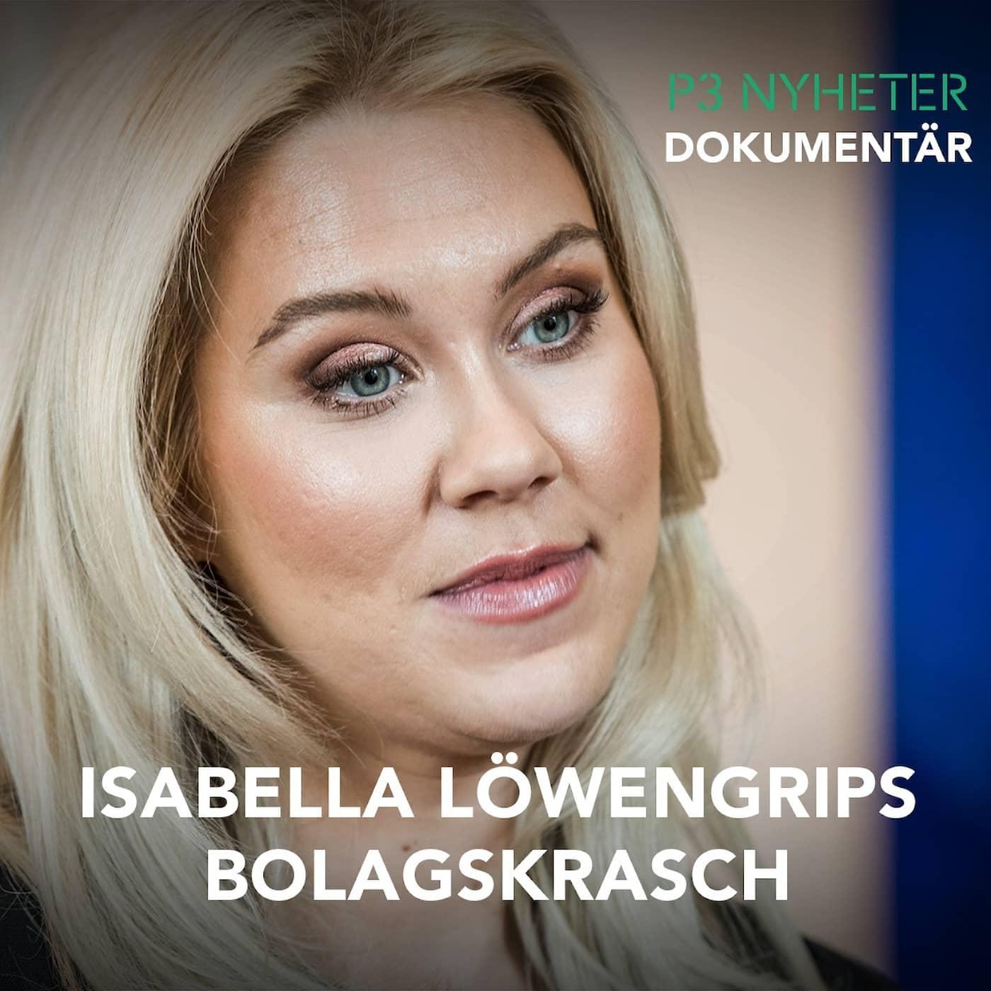 Isabella Löwengrips bolagskrasch - P3 Nyheter Dokumentär