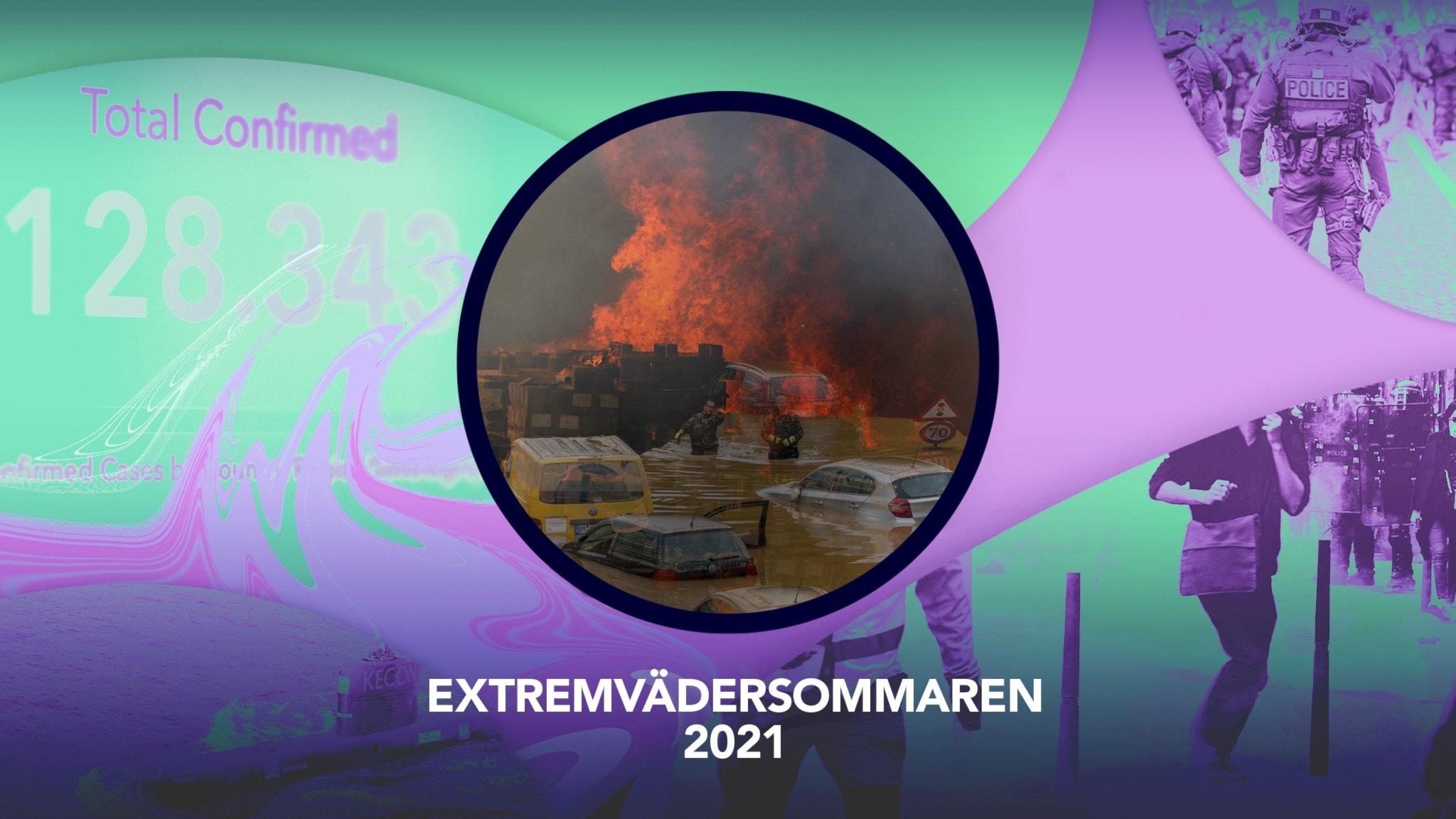 Sommaren 2021 avlöser rapporterna om extremväder över hela världen varandra.