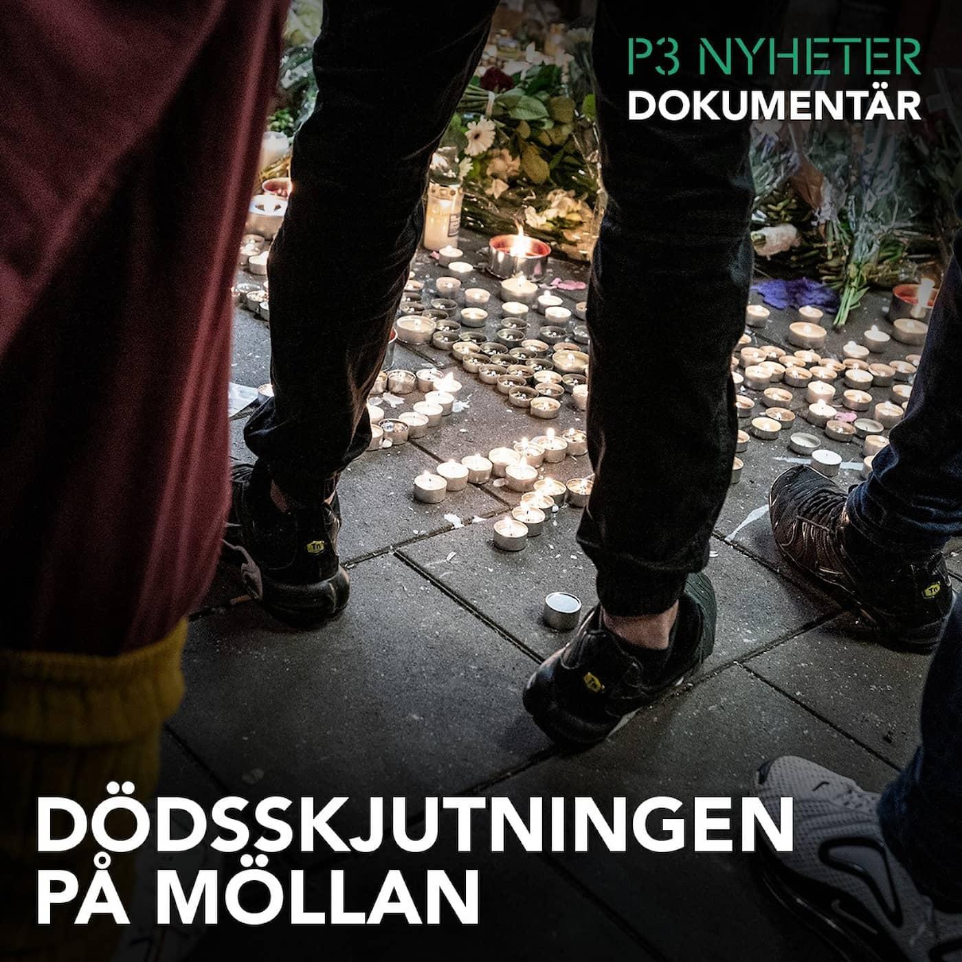 Dödsskjutningen på Möllan - P3 Nyheter Dokumentär